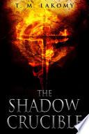 The Shadow Crucible