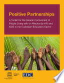 Positive partnerships: a toolkit for the greater involvement of people living with or affected by HIV and AIDS in the Caribbean education sector