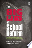 The Big Lies of School Reform Interruption To The Ongoing Policy