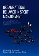 Organizational Behavior in Sport Management: An Applied Approach to Understanding People and Groups