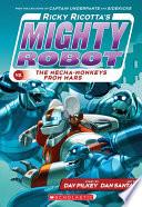 Ricky Ricotta's Mighty Robot vs the Mecha-Monkeys from Mars Pdf/ePub eBook