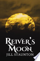 Reiver's Moon : fallon was the lie … and...