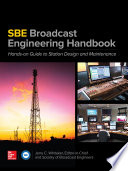 The SBE Broadcast Engineering Handbook  A Hands on Guide to Station Design and Maintenance