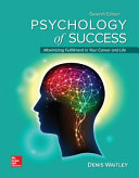 Psychology of Success: Maximizing Fulfillment in Your Career and Life, 7e