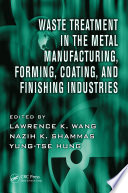 Waste Treatment in the Metal Manufacturing  Forming  Coating  and Finishing Industries
