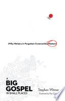 A Big Gospel in Small Places Book PDF