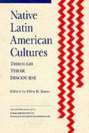 Native Latin American Cultures Through Their Discourse