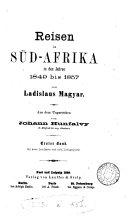Reisen in Süd-Afrika in den Jahren 1849 bis 1857