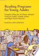 Reading Programs for Young Adults Complete Plans for 50 Theme-Related Units for Public, Middle School and High School Libraries