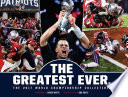New England Patriots  The Greatest Ever