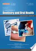 Proceedings Of 24th World Congress On Dentistry And Oral Health 2017