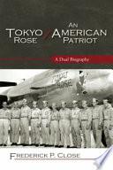 Tokyo Rose   An American Patriot