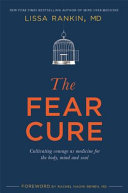 The Fear Cure : nuisance emotion that makes us...