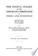 The Pitiful Plight of the Assyrian Christians in Persia and Kurdistan