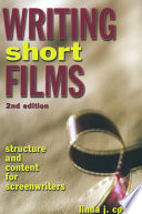 Writing short films structure and content for screenwriters /