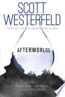 Afterworlds / Scott Westerfeld.