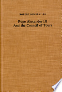 Pope Alexander III and the Council of Tours  1163