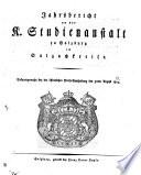 Jahresbericht von der K. Studienanstalt des Lyceums und Gymnasiums zu Salzburg im Salzachkreise