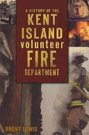 A History of the Kent Island Volunteer Fire Department