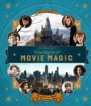 J  K  Rowling s Wizarding World  Movie Magic Volume One