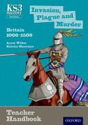 Key Stage 3 History by Aaron Wilkes: Invasion, Plague and Murder 1066-1509 Teacher Handbook