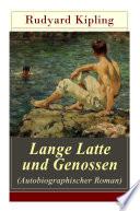 Lange Latte und Genossen (Autobiographischer Roman) - Vollständige deutsche Ausgabe