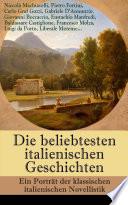 Die beliebteste italienishe Geschichten  Ein Portr  t der klassischen italienischen Novellistik  134 Titel in einem Buch   Vollst  ndige deutsche Ausgabe
