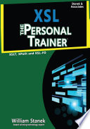 XSL  The Personal Trainer for XSLT  XPath and XSL FO