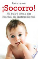 Socorro  Mi beb   viene sin manual de instrucciones