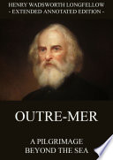 Outre Mer   A Pilgrimage Beyond The Sea  Annotated Edition