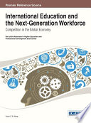 International Education and the Next Generation Workforce  Competition in the Global Economy