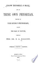 Know Thyself  O Man   and be Thine Own Physician