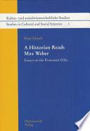 A Historian Reads Max Weber