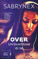 Un overdose di te  Over