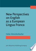 New Perspectives on English as a European Lingua Franca