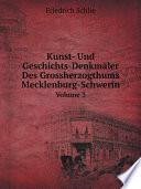 Kunst- Und Geschichts-Denkm?ler Des Grossherzogthums Mecklenburg-Schwerin