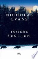 Insieme con i lupi by Nicholas Evans