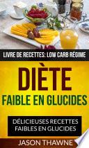 illustration Diète faible en glucides: Délicieuses recettes faibles en glucides (Livre De Recettes: Low Carb Régime)