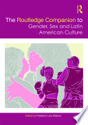 The Routledge Companion to Gender  Sex and Latin American Culture