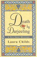 Death By Darjeeling : where patrons enjoy her delicious blend...