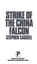 Strike Of The China Falcon : bullets, ex-vietnam war veteran nick thurston is determined...