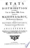 États de la distribution de la somme de vint & quatre mille livres, accordée par sa Majesté le feu Roy, de glorieuse memoire, aux pauvres Protestants françois laïques réfugiez en Angleterre, etc