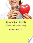 Healthy Heart Remedy Unlocking The Secrets To Vitality
