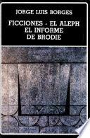 Ficciones   El aleph   El informe de Brodie
