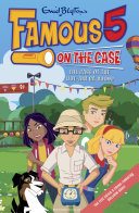 Famous 5 on the Case  Case File 7  The Case of the Hot Air Ba Boom  Max Are The Children Of The