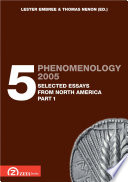 Phenomenology 2005. Volume 5: Selected Essays from North America, part 1