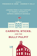 Carrots  Sticks  and the Bully Pulpit