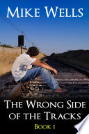 The Wrong Side of the Tracks   Book 1  Free Book