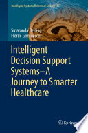 Intelligent Decision Support Systems A Journey To Smarter Healthcare
