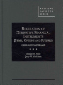 Regulation of Derivative Financial Instruments  Swaps  Options and Futures